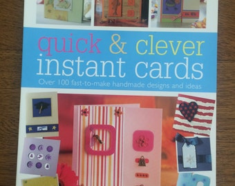 Quick & Clever Instant Cards, Card Making Book, Inpiration Book for over 100 card designs