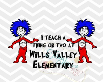 Dr. Seuss inspired I Teach a Thing or Two SVG, DXF, With Matching I Learned a Thing or Two Instant Downlad, Dr. Seuss Shirt, Thing 1/2