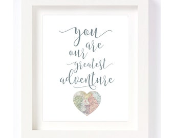 Printable - You Are Our Greatest Adventure Heart Vintage World Map Kid Playroom Travel Nursery Wall Art Print digital instant download