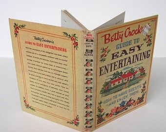 1950s Cook Book . Betty Crocker's Guide To Easy Entertaining Cook Book . 1959 First Edition . Second Printing . vintage 50s kitchen