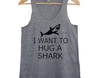 I Want to Hug a Shark Womens silkscreen TAnk Top t shirt tee screenprint