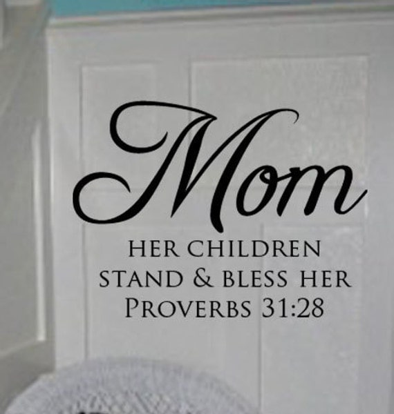 Mom Her Children Stand Amp Bless Her Proverbs 31 28 Vinyl Wall
