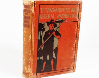 The Ragamuffins and General Washington and Other Stories - Antique Book - 1899 - Werner