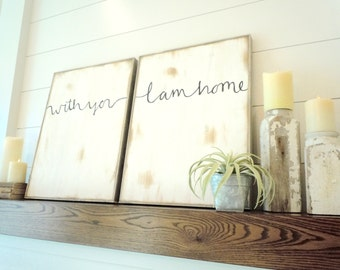 With you I am home two piece black and white rustic wood sign