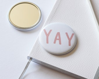 YAY Pocket Mirror - purse mirror - gift for her