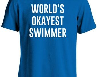 Swimmer Shirt-World's Okayest Swimmer Gift for Him TShirt Swimming