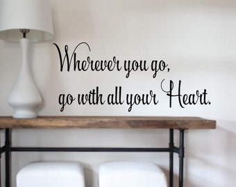 Wherever you go, go with all your heart Vinyl lettering wall decal words decals words art quotes stickers Home decor inspirational bedroom