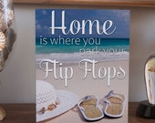 """Home is Where You Park Your Flip Flops Art box 8"""" x 10"""" gift, inspiring quotes, gift for beach house, coastal decor, made in USA"""