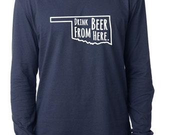 Craft Beer Oklahoma- OK- Drink Beer From Here™ Long Sleeve Shirt