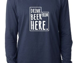 Craft Beer Utah- UT- Drink Beer From Here™ Long Sleeve Shirt