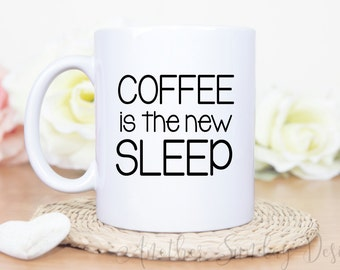 Coffee is the new sleep mug, funny mug, gift