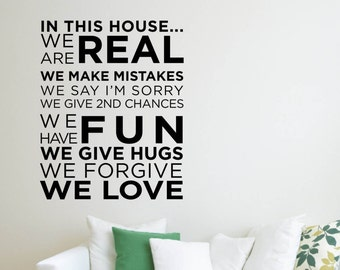 Vinyl Wall Word Sticker - In This House We Are Real We Make Mistakes We Say I'm Sorry We Give 2nd Chances We Have Fun We Give Hugs...