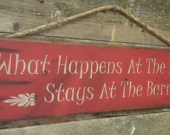 What Happens At The Barn, Stays At The Barn, Western, Antiqued, Wooden Sign