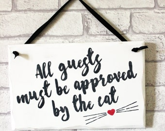 Funny cat sign, wooden plaque, pet gift, cat decor, All guests must be approved by the cat