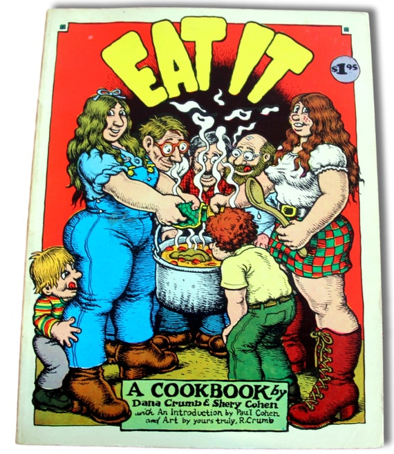 DANA CRUMB, SHERRY COHEN - Eat It: A Cookbook - 1974 First Printing