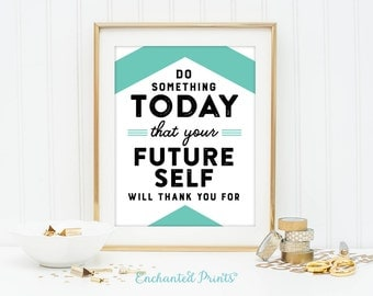 Do Something Today Printable- Home Decor Wall Art,Home Office Wall Art,Graduation Gift,Classroom Art,Inspirational art-Quote Printable