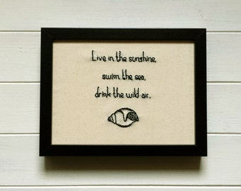 Live in the sunshine, swim the sea, drink the wild air - Framed hand embroidery / handmade gift / R.W. Emerson quote / wall hanging standing