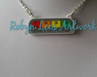 Give A F*ck O Meter Printed Acrylic Necklace on Silver, Gold, Bronze or Gunmetal Crossed Chain. Red, Orange, Yellow and Green