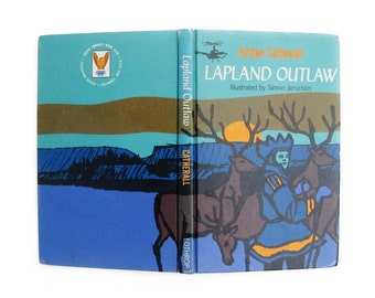 """Vintage 1966 Book- """"Lapland Outlaw"""" by Arthur Catherall, Illustrated by Simon Jeruchim, Young America Book Club"""