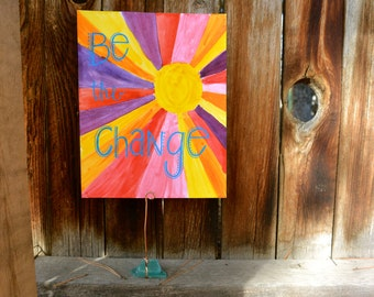 """Handwritten and Painted Calligraphy Art """"Be The Change"""""""