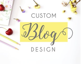 Custom blog design, custom wordpress theme, personalized blog theme, custom blog template