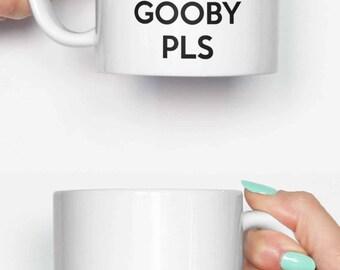 Gooby Pls - funny mug, gifts for him, meme mug, unique mug, office mug, housewarming gift, gifts for her 4P012A