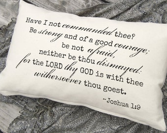 Joshua 1:9 Be Strong and of a Good Courage Bible Verse, Scripture Pillow, Inspirational Quote, Religious Decor, Scripture Decor SPS-150