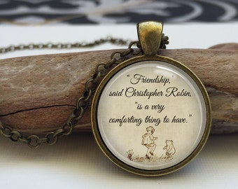 Winnie the Pooh quote necklace.  Friendship inspirational quote.friendship necklace. (Pooh #15)