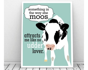 Cow Art, Funny Art, Instant Download, Something in the Way She Moos, Cow Artwork, Quirky Art, Funny Pun, Cow Print, Cow Picture, Farm Animal