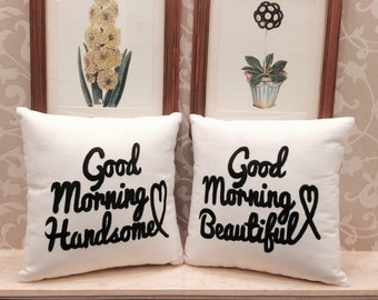 30%OFF His and Hers Couple Pillow Set Good Morning Handsome Good Morning Beautiful Wedding Anniversary Love Gift All Sizes