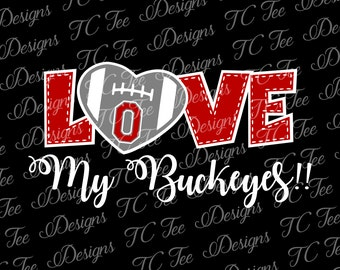 Love My Ohio State Buckeyes - College Football SVG File - Vector Design Download - Cut File