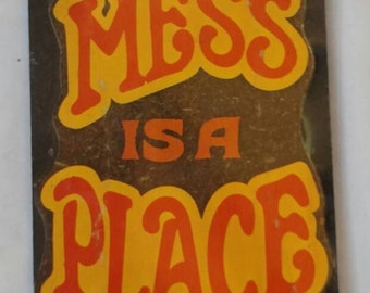 "Vintage Wallace Berrie ""this mess is a place""  Sign"