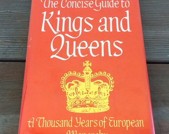 The Concise Guide to Kings and Queens: A Thousand Years of European Monarchy By Peter Gibson Hardcover 1985