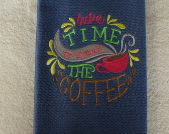 """Blue cotton flat-woven kitchen towel with words """"Take Time to smell the Coffee"""" // gift for coffee lover"""