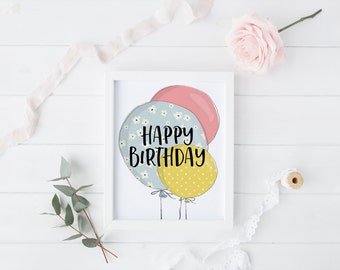 "PRINTABLE Art ""Happy Birthday"" Birthday Cake Birthday Balloons Floral balloons Yellow Blue Pink Balloons Birthday Party Party Sign"