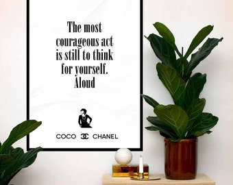 Coco Chanel Poster Quote, The most courageous act is still to think for yourself. Aloud ,Print Fashion Typography, Motivational  Wall Art