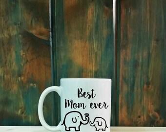 Best Mom ever, elephant mug, unique mug, dishwasher safe mug, cute mug, coffee cup, adorable mug, mom and baby