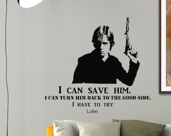 Wall Decals Luke Star Wars Quote Decal I Can Save Him Sayings Sticker Vinyl Decals Wall Decor Murals Z294