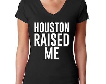 Houston Shirt - Houston Raised Me - Texas Shirt - Houston Texas - Houston Gift - Texas Tshirt - Texas Pride - Houston T Shirt - Texas Gift