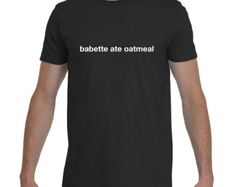 Gilmore Girls T-Shirt- Babette Ate Oatmeal, Stars Hollow, Lorelai Gilmore, Rory Gilmore, Gilmore Girls Shirt, Gilmore Girls Gift