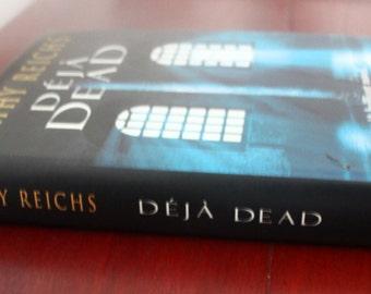 Deja Dead by Kathy Reichs. Third Printing. Hardback book.