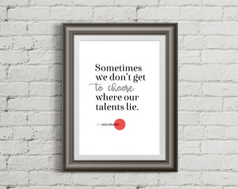 """PRINTABLE """"Mad Men"""" poster, Don Draper quote, Talent, Print, Printable quote, Typography, Home decor, Office decor"""