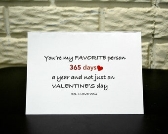 Valentine's day Card - You are my favorite person 365 days a year and not just on valentine's day, Funny card, Love card