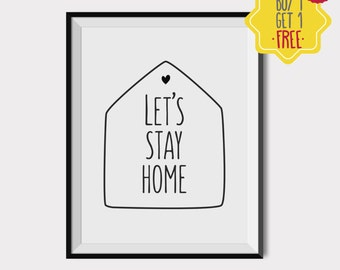 Lets stay home print, home quotes, Black and white wall art, living room wall decor, Quote wall decor, couple print, New home gift, love