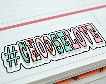 Whimsy Print #ChooseLove Stickers - Planner - Craft