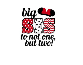 Big Sister Sis Twins Disney Pregnancy Announcement New Baby Surprise Family Matching Vacation Minnie Mouse Iron On Decal Vinyl 4 Shirt 322