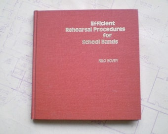 Efficient Rehearsal Procedures for School Bands - 1976 - by Nilo Hovey - Music - Education