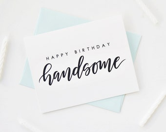 Handsome Card, Happy Birthday Card, Birthday Card For Him, Birthday Card For Boyfriend, Birthday Card For Husband,Happy Birthday Handsome