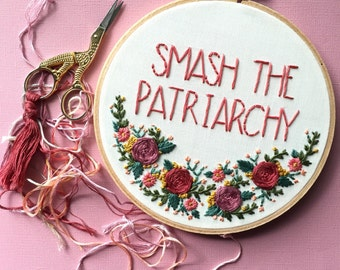 "Smash The Patriarchy floral hand embroidery hoop art. 6"" hoop. Home decor. Feminist art."