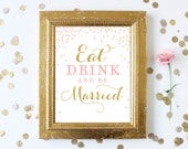 Eat Drink and Be Married Sign 8x10 . Bridal Shower Wedding Printable Sign . Pink and Gold Glitter . Digital Instant Download . Printable